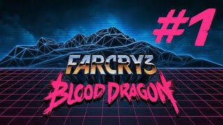 Far Cry 3 Blood Dragon | Let