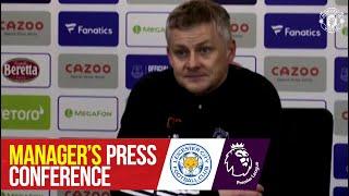 Manager's Press Conference   Leicester v Manchester United   Premier League   Ole Gunnar Solskjaer