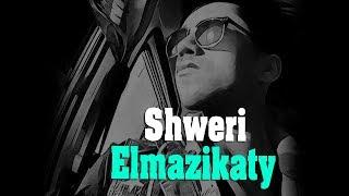 Shweri  Elmazikaty 2018 - شويري المزيكاتي