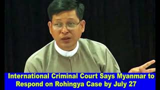 International Criminal Court Says Myanmar to Respond on Rohingya Case by July 27