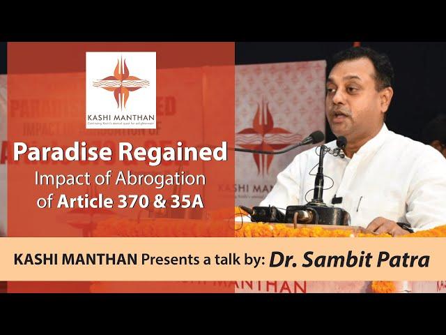 Dr. Sambit Patra | Paradise Regained:Abrogation of Article 370 & 35A