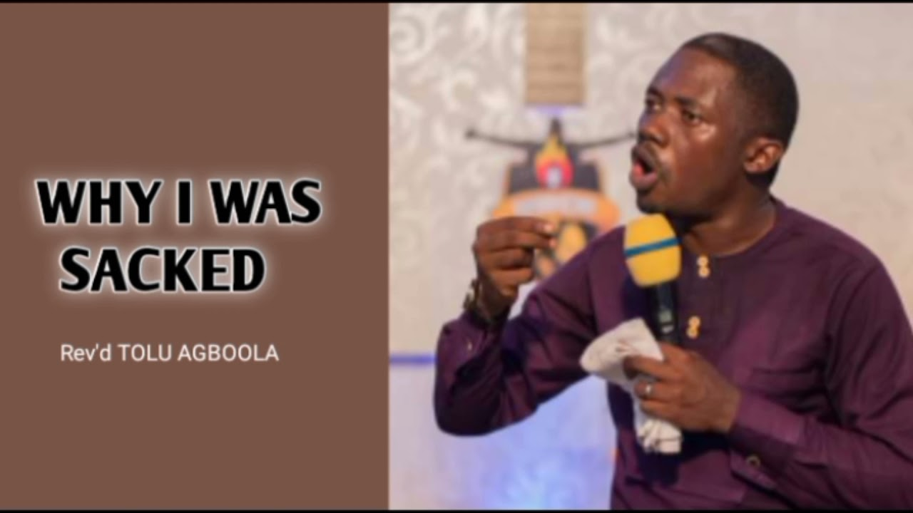 Download WHY I WAS SACKED    Rev'd TOLU AGBOOLA