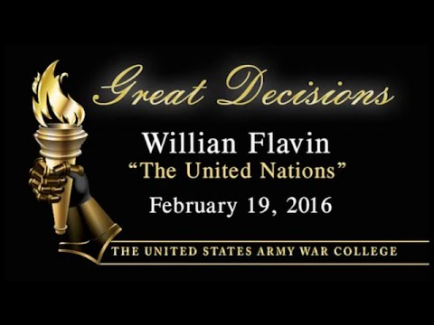 Great Decisions 2016, The United Nations with Prof William Flavin