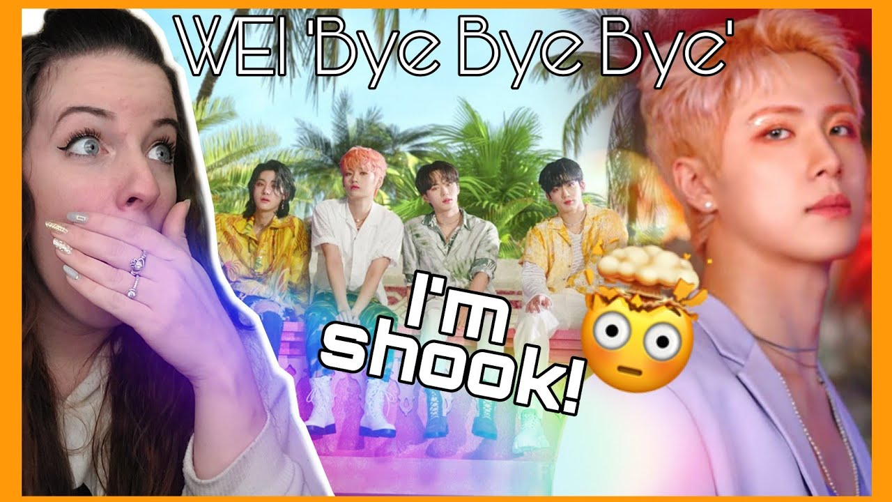 First time reacting to WEi(위아이) _ BYE BYE BYE | I THINK I NEED TO STAN!