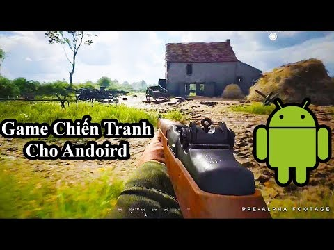 Top 5 Game Chiến Tranh Hay Nhất Cho Android (Có Link Download)