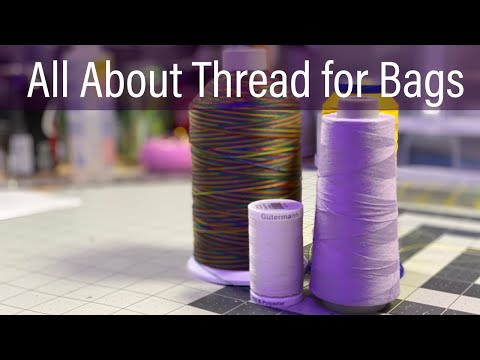 All About Thread for Bags