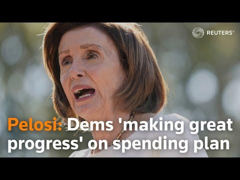 Dems 'making great progress' on spending plan, says Pelosi