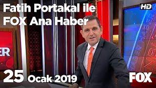 25 Ocak 2019 Fatih Portakal ile FOX Ana Haber