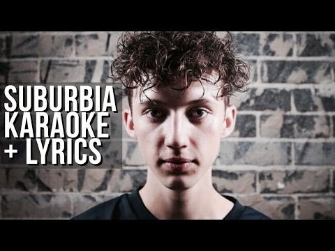 SUBURBIA - Troye Sivan KARAOKE + BACKING VOCALS + LYRICS