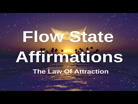 Affirmations: I am in the FLOW STATE, Law of Attraction Affirmations Series with Music, Sounds