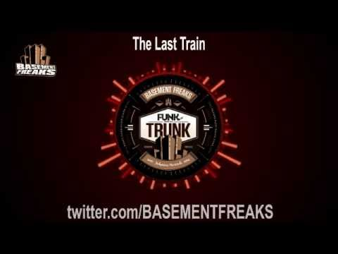 Basement Freaks - The Last Train