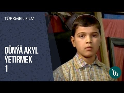 Türkmen Film - Dünýä Akyl ýetirmek (1-nji Bölüm) Dowamy Bar