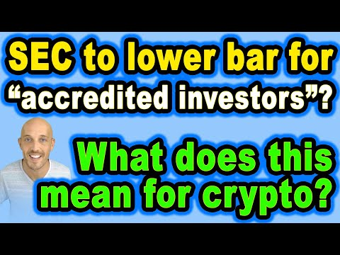 """🔵 SEC To Lower """"accredited Investor"""" Requirements? What Does This Mean For Crypto?"""