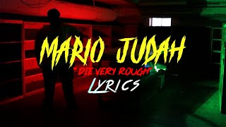 Download Mario Judah - Die Very Rough Lyrics (Dont you run from me you n*gga)