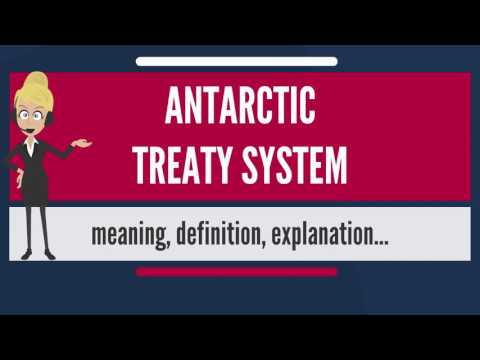 What is ANTARCTIC TREATY SYSTEM? What does ANTARCTIC TREATY SYSTEM mean?