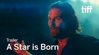 A STAR IS BORN Trailer   TIFF 2018