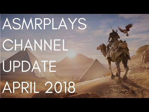 ASMRplays - Channel Update April 2018