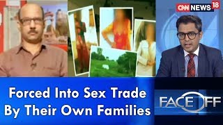 Forced Into Sex Trade By Their Own Families   #ChildSexHighway   Face Off   CNN News18