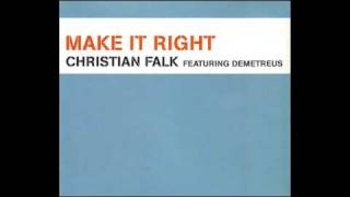 Christian Falk   Make It Right Feat DemetreusTrue Faith 12 Mix