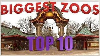 Top 10: Biggest Zoos in the World