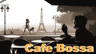 Cafe Bossa Nova at Cafe Bossa: 3 Hours of Cafe Bossa Nova Brazil and Cafe Bossa Jazz Music