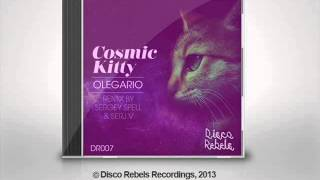 Olegario - Cosmic Kitty (SERJ V Remix) [Disco Rebels]