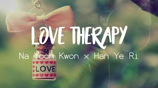 Na Yoon Kwon (ft. Han Ye Ri) - Love Therapy [Rom/Han/Eng]
