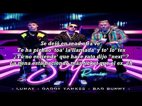 Soltera Remix (Letra) – Lunay Ft. Daddy Yankee, Bad Bunny