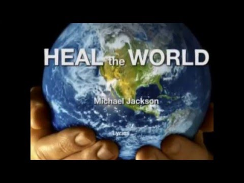 heal the world essay Heal the world is a song from michael jackson's hit album, dangerous, released in 1991 the music video features children living in countries suffering from unrest it is also one of only a handful of michael jackson's videos not to feature jackson himself, the others being cry, history and.