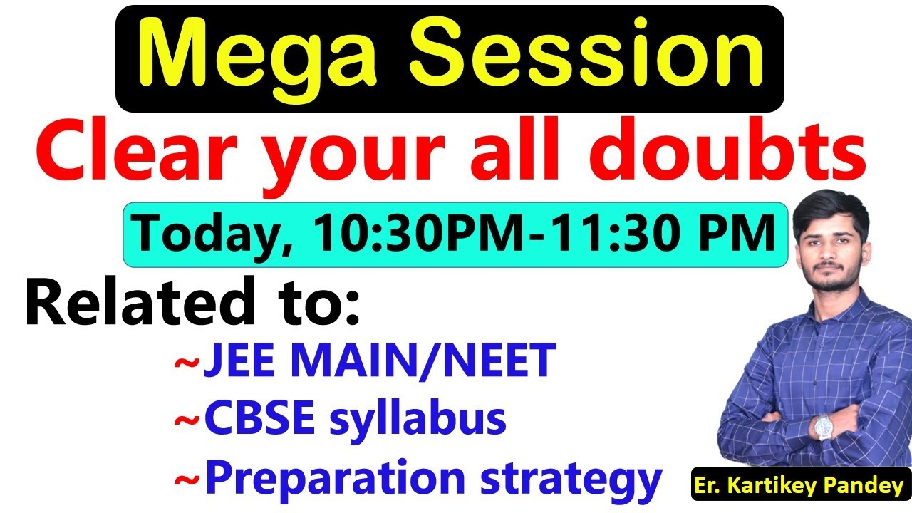 Mega Session | Clear your all doubts | JEE MAIN/ NEET/ CBSE Board | By: Kartikey Sir
