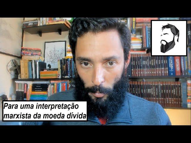 PARA UMA INTERPRETAÇÃO MARXISTA DA MOEDA DÍVIDA