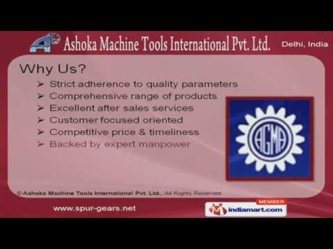 Gears By Application and Industrials Gears by Ashoka Machine Tools International Pvt Ltd, New Delhi