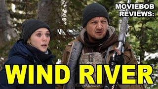 MovieBob Reviews: WIND RIVER (2017)