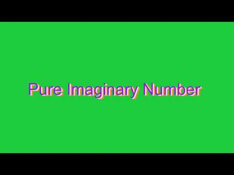 How to Pronounce Pure Imaginary Number