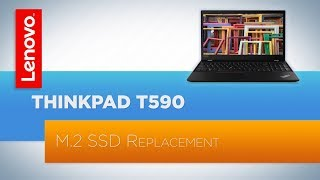 ThinkPad T590 - M.2 SSD Replacement