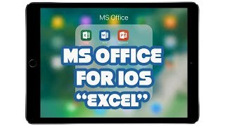 MS Office for iOS | EXCEL | PART 3