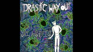 Drastic Way Out - Cheerful Darkness and the Sickness Symphony
