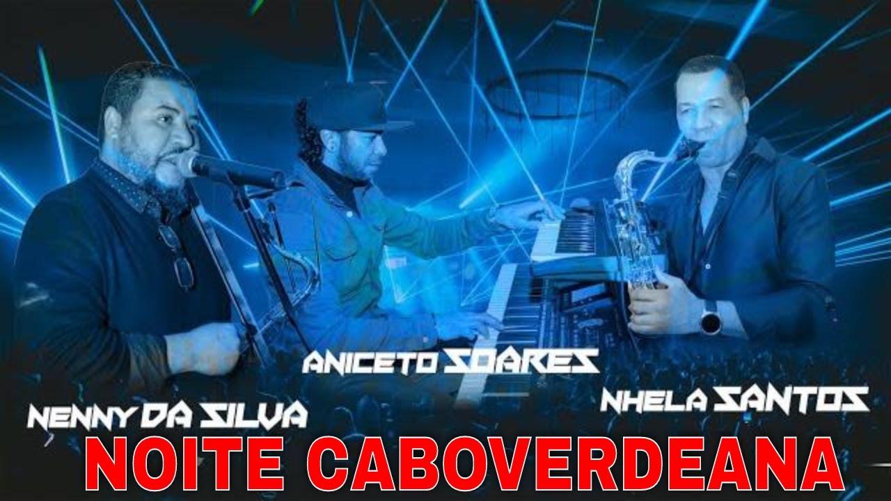 Noite Cabo-Verdeana - Nenny da Silva - Aniceto Soares e Nhela Santos