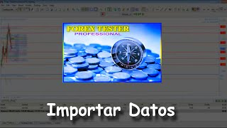 5 Forex Tester Professional: Importar Datos