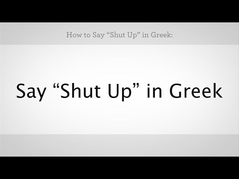 """How to Say """"Shut Up"""" in Greek 