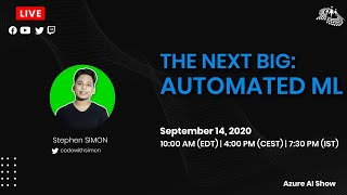 The Next Big Thing - Automated ML : Azure AI Show Ep. 2