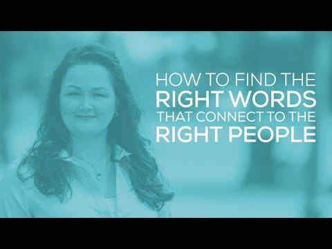 How to find the RIGHT words to connect with the RIGHT people (your ideal clients)