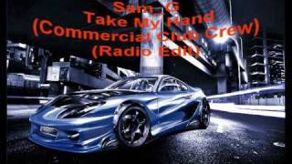 Sam G - Take My Hand (Commercial Club Crew Radio Edit)