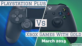 Playstation Plus Vs Xbox Games With Gold   March 2019