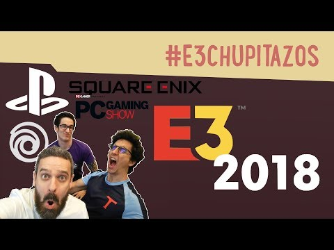 E3 2018: DIA 3 (Square Enix, Ubi, PC, Sony)