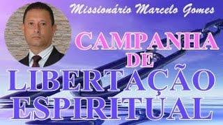 """ORAÇÃO para """" LIBERTAÇÃO ESPIRITUAL """" Com o Missionário Marcelo Gomes-Brasil."""