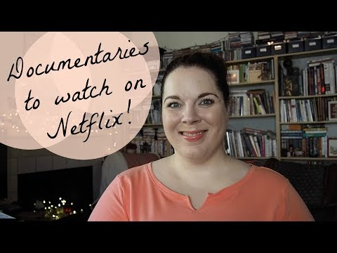 Documentaries to watch on Netflix! What I loved this month  May 2017