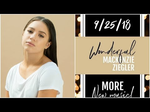 MACKENZIE ZIEGLER - WONDERFUL | NEW SONG | KFZ MNZ