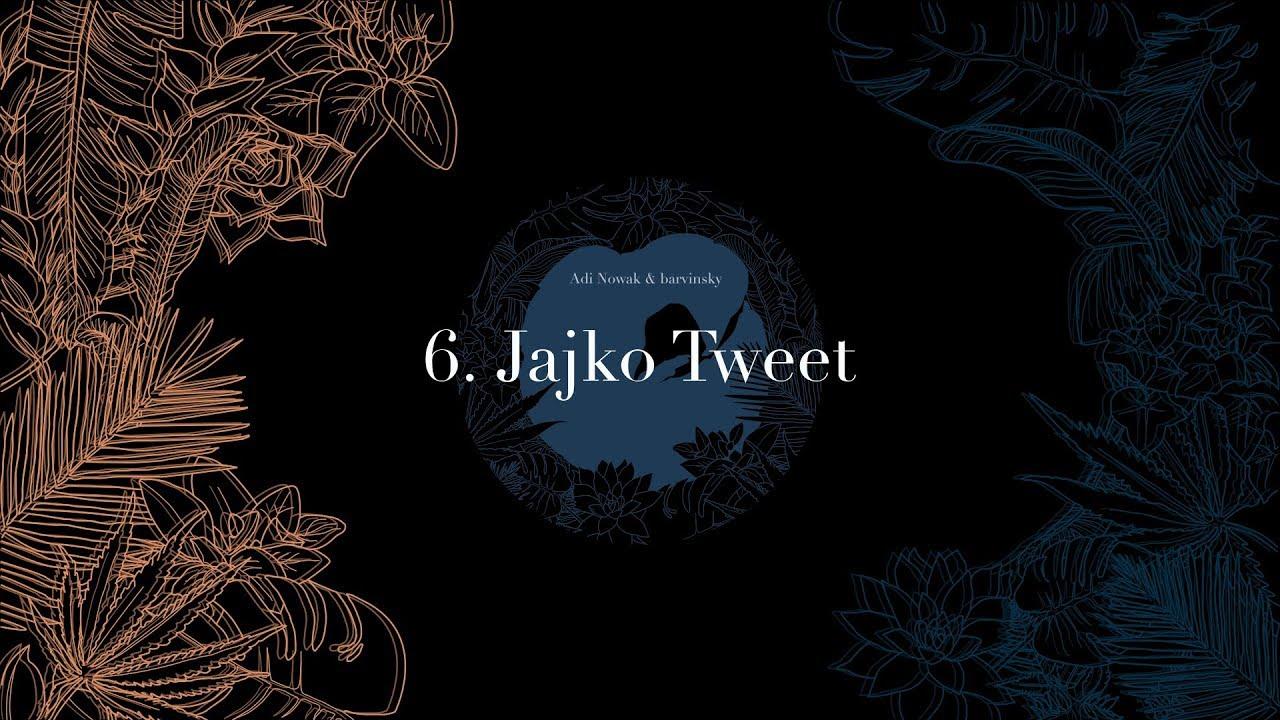 Adi Nowak & barvinsky – Tweet jajko