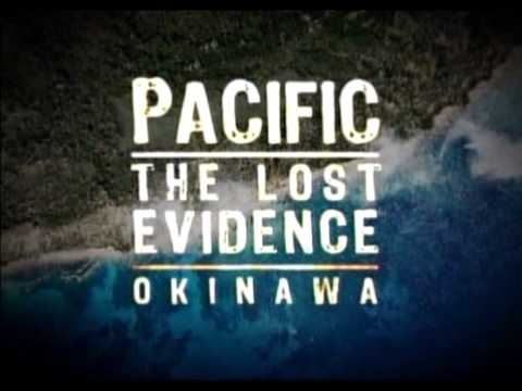 (1/5) Pacific Lost Evidence Okinawa World War II